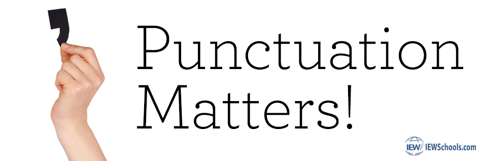 blog_punctuation_matters punctuation matters! institute for excellence in writing